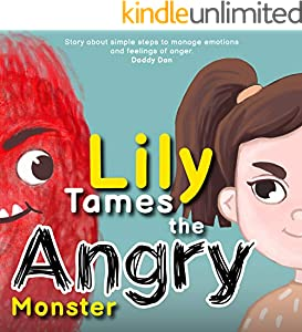 Lily Tames the Angry Monster: Story about simple steps to manage emotions and feelings of anger (Self-Regulation for kids. Book 1) (English Edition)