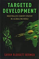 Targeted Development: Industrialized Country Strategy in a Globalizing World