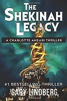 The Shekinah Legacy (A Charlotte Ansari Thriller)