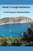 Murder Through Mischance: A Chief Inspector Macdonald story