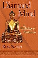 Diamond Mind: A Psychology of Meditation