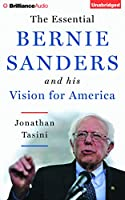 The Essential Bernie Sanders and His Vision for America: Library Edition