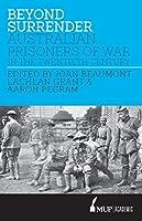 Beyond Surrender: Australian Prisoners of War in the Twentieth Century