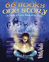 66 Books One Story: A Family Guide to Every Book of the Bible