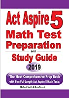 ACT Aspire 5 Math Test Preparation and Study Guide: The Most Comprehensive Prep Book with Two Full-Length ACT Aspire Math Tests