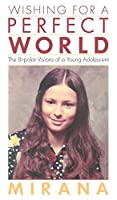 Wishing for a Perfect World: A Bi-Polar Delusion of a Young Adolescent