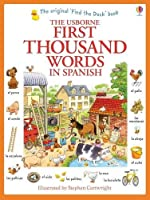 First Thousand Words in Spanish by Heather Amery(2014-09-01)
