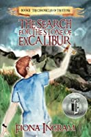 The Search for the Stone of Excalibur (Chronicles of the Stone)