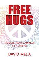 Free Hugs: It's More Than a Campaign - It's a Lifestyle