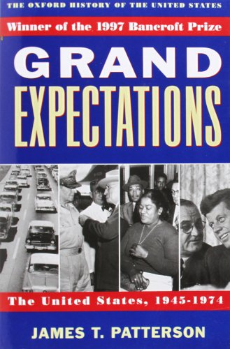 Download Grand Expectations: The United States, 1945-1974 (Oxford History of the United States) 0195117972