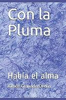 Con la Pluma: Habla el alma (Abrazar Quimera)