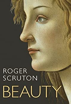 Beauty: A Very Short Introduction (Very Short Introductions) by [Scruton, Roger]