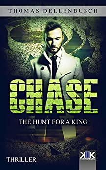 Chase: The Hunt for a King (Chase (EE) Book 2) by [Dellenbusch, Thomas]