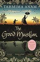 The Good Muslim. by Tahmima Anam