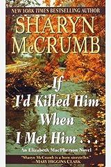 If I'd Killed Him When I Met Him (Elizabeth MacPherson Book 8) Kindle Edition