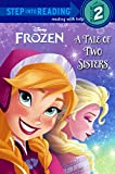 A Tale of Two Sisters (Frozen: Step Into Reading, Step 2)