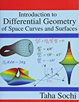 Introduction to Differential Geometry of Space Curves and Surfaces: Differential Geometry of Curves and Surfaces