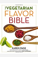 Vegetarian Flavor Bible: The Essential Guide to Culinary Creativity with Vegetables, Fruits, Grains, Legumes, Nuts, Seeds, and More, Based on the Wisdom of Leading American Chefs Hardcover