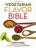 The Vegetarian Flavor Bible: The Essential Guide to Culinary Creativity with Vegetables, Fruits, Grains, Legumes, Nuts, Seeds, and More, Based on the Wisdom of Leading American Chefs 画像