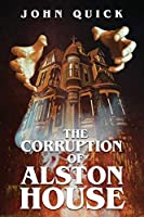 The Corruption of Alston House