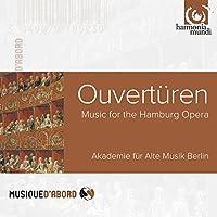 Overturen - Music for the Hamburg Opera by Akademie f眉r Alte Musik Berlin