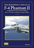 McDonnell Douglas F-4 Phantom II: U.S. Navy and Marine Corps Variants Pt. 2