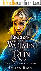 Kingdom of Wolves and Ruin: A Young Adult Historical Viking Fantasy (The Firstborn Viking Book 2) (English Edition)