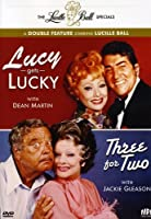 LUCY GETS LUCKY/THREE FOR TWO