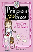 First Term at Tall Towers (Princess Disgrace) by Lou Kuenzler(2014-04-03)