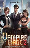 Vampire Mage 2: An Urban Fantasy Harem (The Vampire Mage)