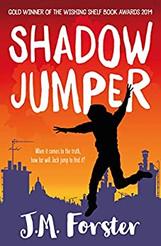 Shadow Jumper: A mystery adventure book for children and teens aged 10-14 by [Forster, J M]
