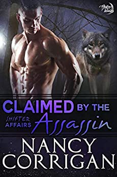 Claimed by the Assassin (Shifter World: Shifter Affairs Book 2) by [Corrigan, Nancy]