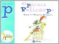 El pirata Policarpo / Policarpio the Pirate: Juega con la P / Play with P (El zoo de las letras / The Zoo of Letters)
