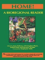 Home!: A Bioregional Reader