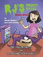 Rj's Creepy Tales - Space Bites