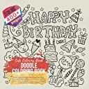 Happy Birthday Doodle Coloring Book. Cute Coloring Book - Extra Large 400 pages: Bee Happy, Joy, Magic, Island, Desk Tools, Office Work, Bedroom, Desserts, Sweets Food, Transport, Birthday, Fast Food, Eggs, People, Soccer, Ecology, and more
