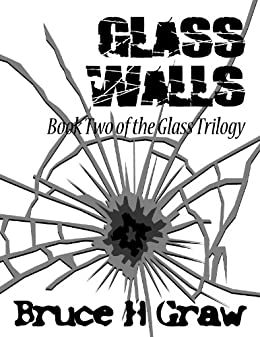 Glass Walls (The Glass Trilogy Book 2) by [Graw, Bruce]