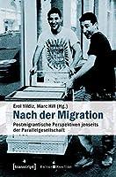 Nach der Migration: Postmigrantische Perspektiven jenseits der Parallelgesellschaft