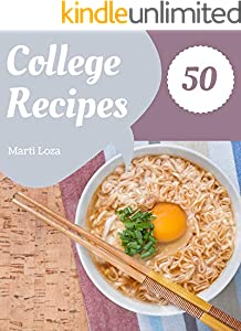 50 College Recipes: A College Cookbook for All Generation (English Edition)