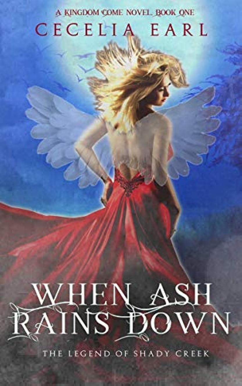 その後鉄道駅お別れWhen Ash Rains Down (Kingdom Come, Book One) (English Edition)