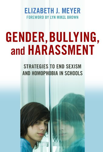 Download Gender, Bullying, and Harassment: Strategies to End Sexism and Homophobia in Schools 0807749532