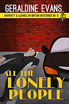 All the Lonely People (Rafferty & Llewellyn Book 12) by [Evans, Geraldine]