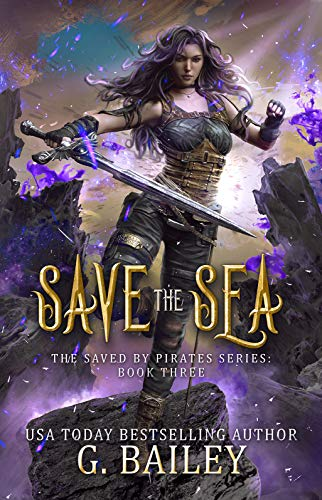 Save the Sea: Reverse Harem Fantasy Romance (Saved by Pirates Book 3)  eBook: G  Bailey: Amazon com au: Kindle Store