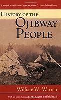History of the Ojibway People (Borealis Books Reprint)