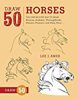 Draw 50 Horses: The Step-by-Step Way to Draw Broncos Arabians Thoroughbreds Dancers Prancers and Many More.【洋書】 [並行輸入品]