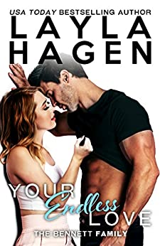 Your Endless Love (The Bennett Family Book 9) by [Hagen, Layla]