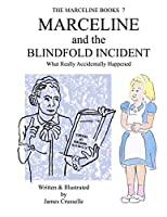Marceline and the Blindfold Incident: What Really Accidentally Happened (The Marceline Books)