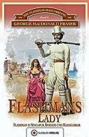 Die Flashman-Manuskripte 06. Flashmans Lady: Flashman in Borneo und Madagaskar