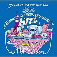J-WAVE TOKIO HOT 100 30th ANNIVERSARY HITS -J-POP EDITION