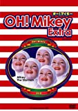 OH!Mikey Extra. [DVD]